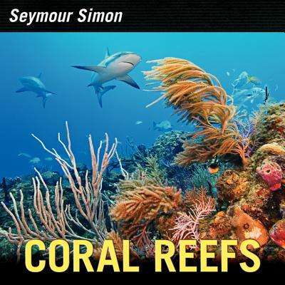 Coral Reefs By Simon, Seymour