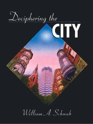 Deciphering the City By Schwab, William A.
