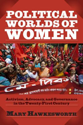 Political Worlds of Women By Hawkesworth, M. E.