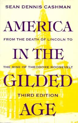 America in the Gilded Age By Cashman, Sean Dennis