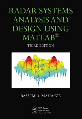 Radar Systems Analysis and Design Using Matlab By Mahafza, Bassem R.