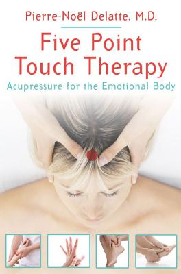 Five Point Touch Therapy By Delatte, Pierre-noel